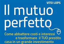 'Il Mutuo perfetto' di Vito Lops con dati e contributi MutuiSupermarket.it